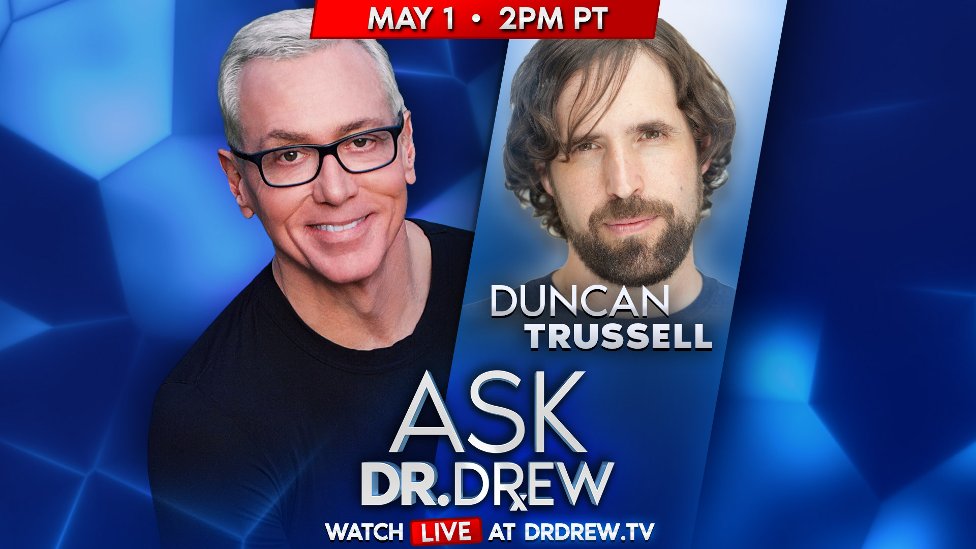 Ask Dr. Drew with Duncan Trussell • 5/1/2020