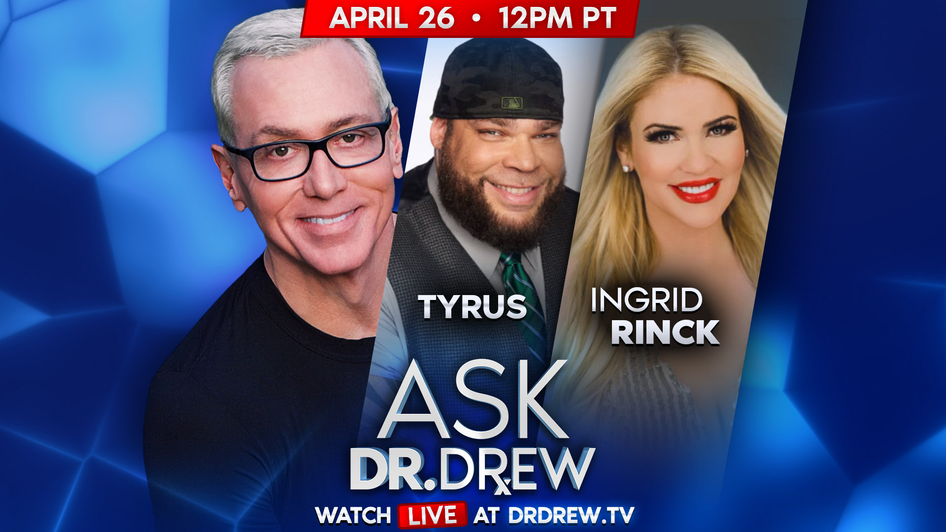 Ask Dr. Drew with Tyrus & Ingrid Rinck – 4/26/2020