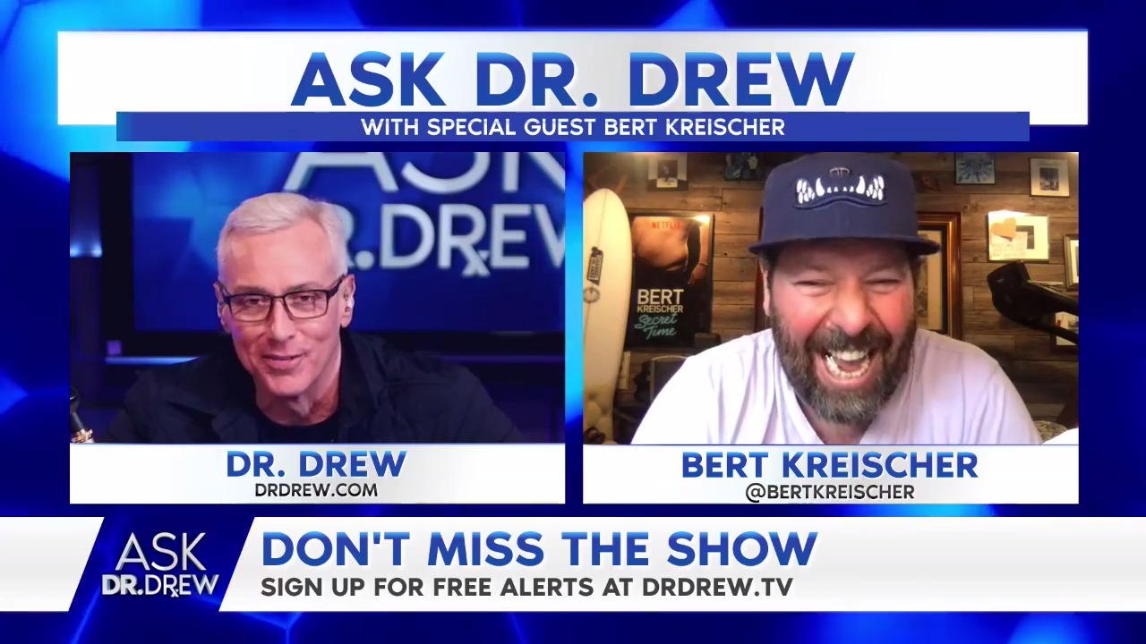 Ask Dr. Drew with Bert Kreischer – Episode 15