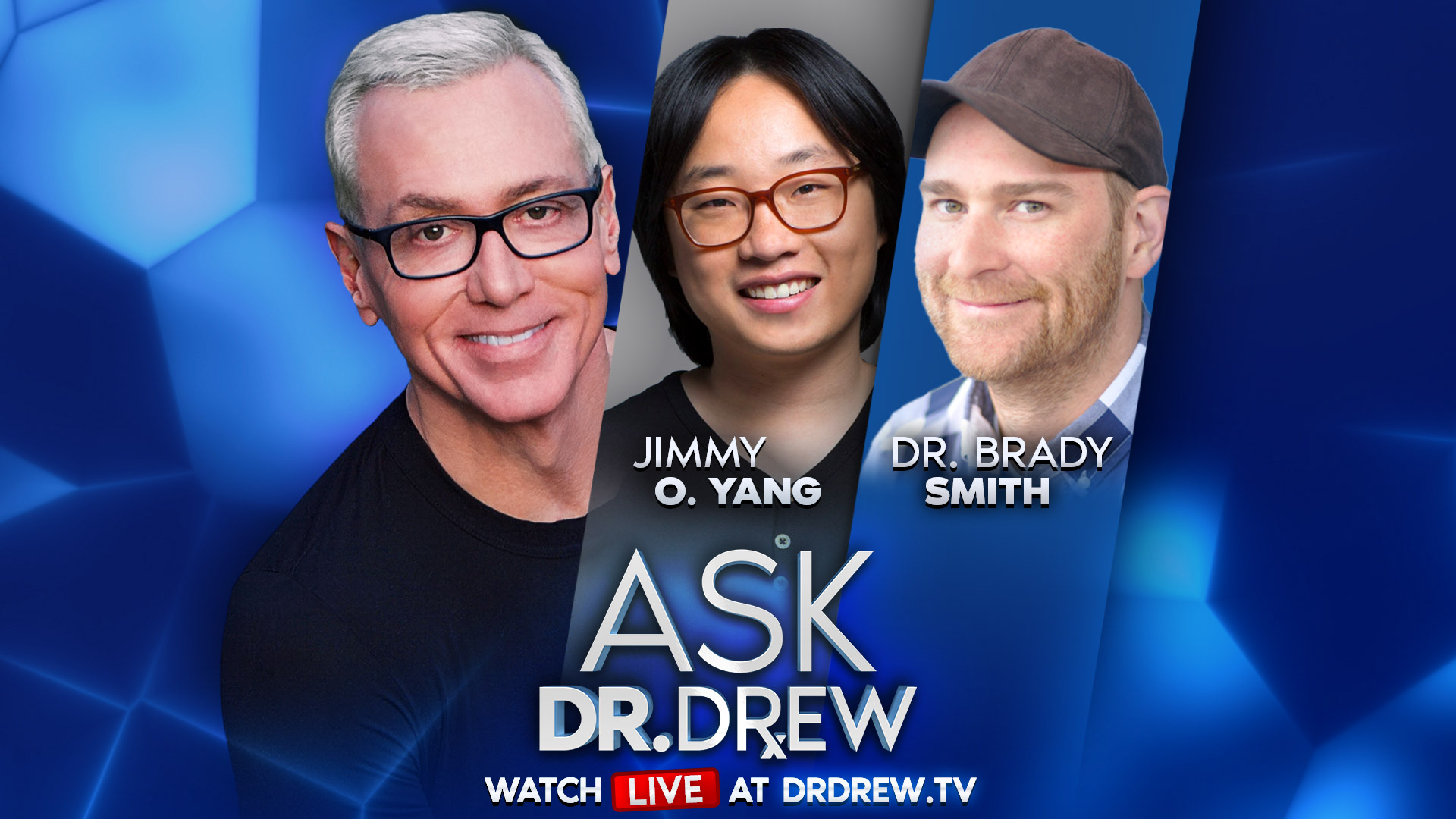 Ask Dr. Drew with Jimmy O. Yang & Dr. Brady Smith