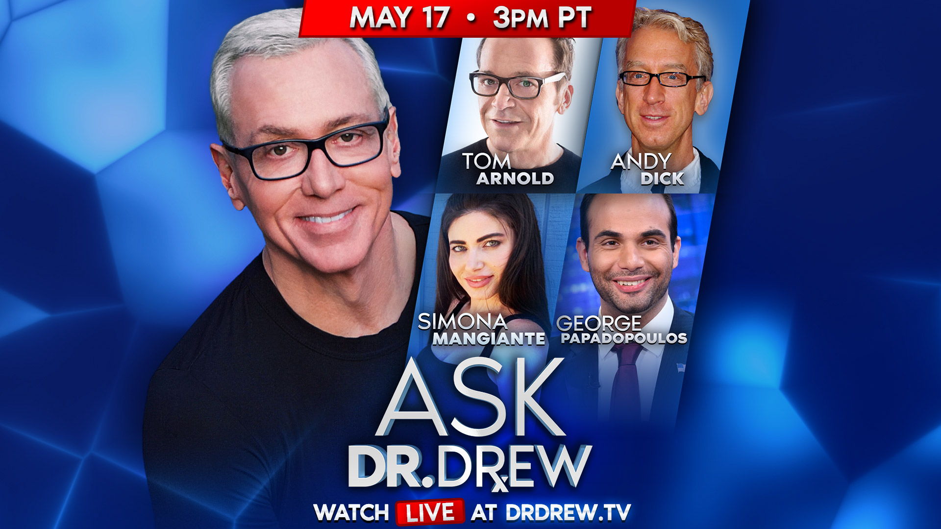 Ask Dr. Drew with Tom Arnold, Andy Dick, Simona Mangiante & George Papadopolous – 5/17/2020