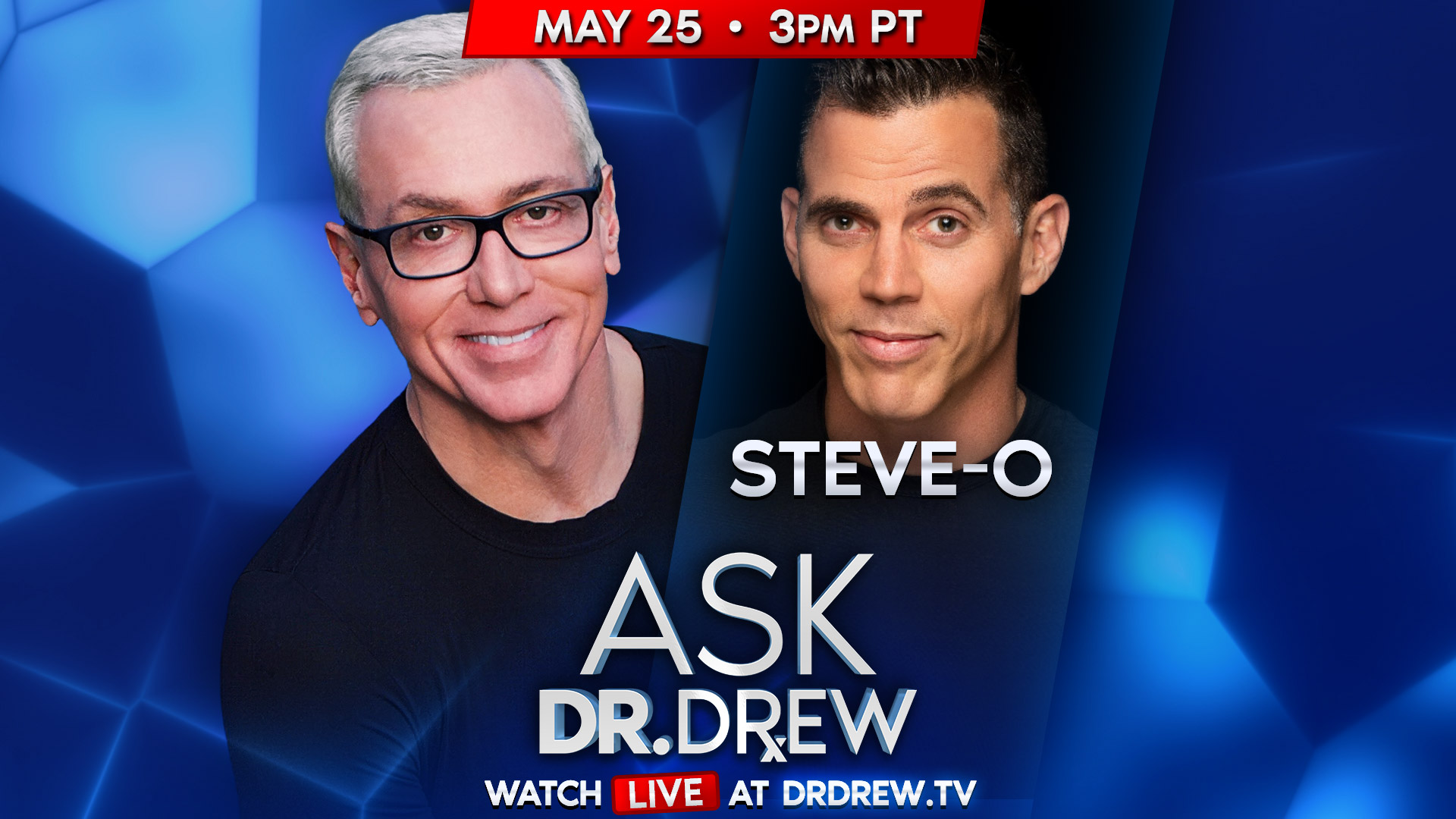 Ask Dr. Drew with Steve-O – 5/25/2020