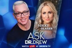 Ask Dr. Drew & Nikki Glaser - June 22, 2020