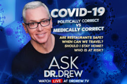 COVID-19 Answers: Politically Correct vs. Medically Correct - Ask Dr. Drew