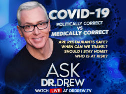 BANNER–Ask-Dr-Drew–WIDE- Politically Correct vs Medically Correct