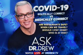BANNER–Ask-Dr-Drew–WIDE- Politically Correct vs Medically Correct