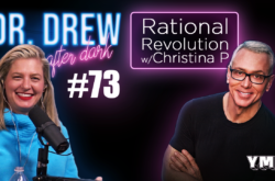 Dr. Drew After Dark   Rational Revolution w/ Christina P   Ep. 73