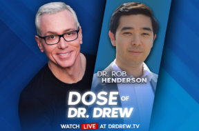 BANNER—Dose-of-Dr-Drew—-Dr-Rob-Henderson-1200×675