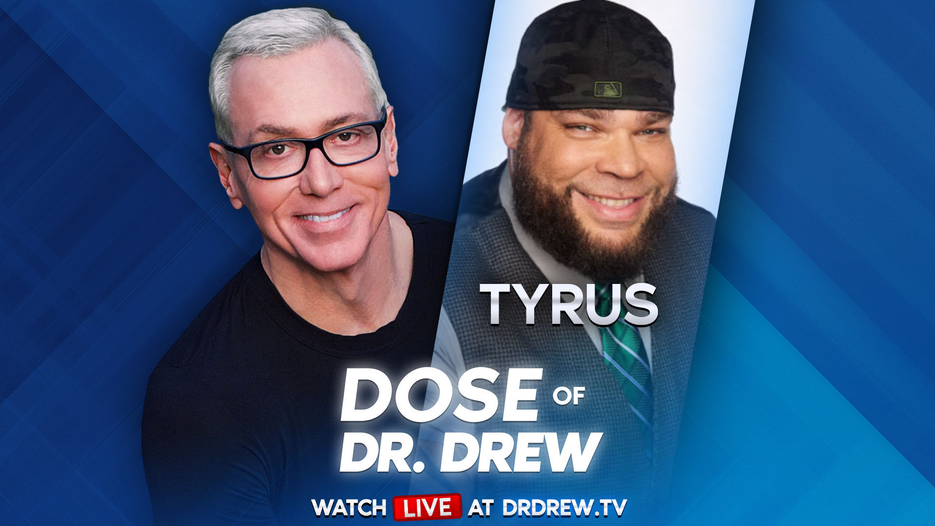 Tyrus Taking Calls On Wednesdays Dose Of Dr Drew Live!