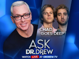 Chad Goes Deep joins Dr. Drew