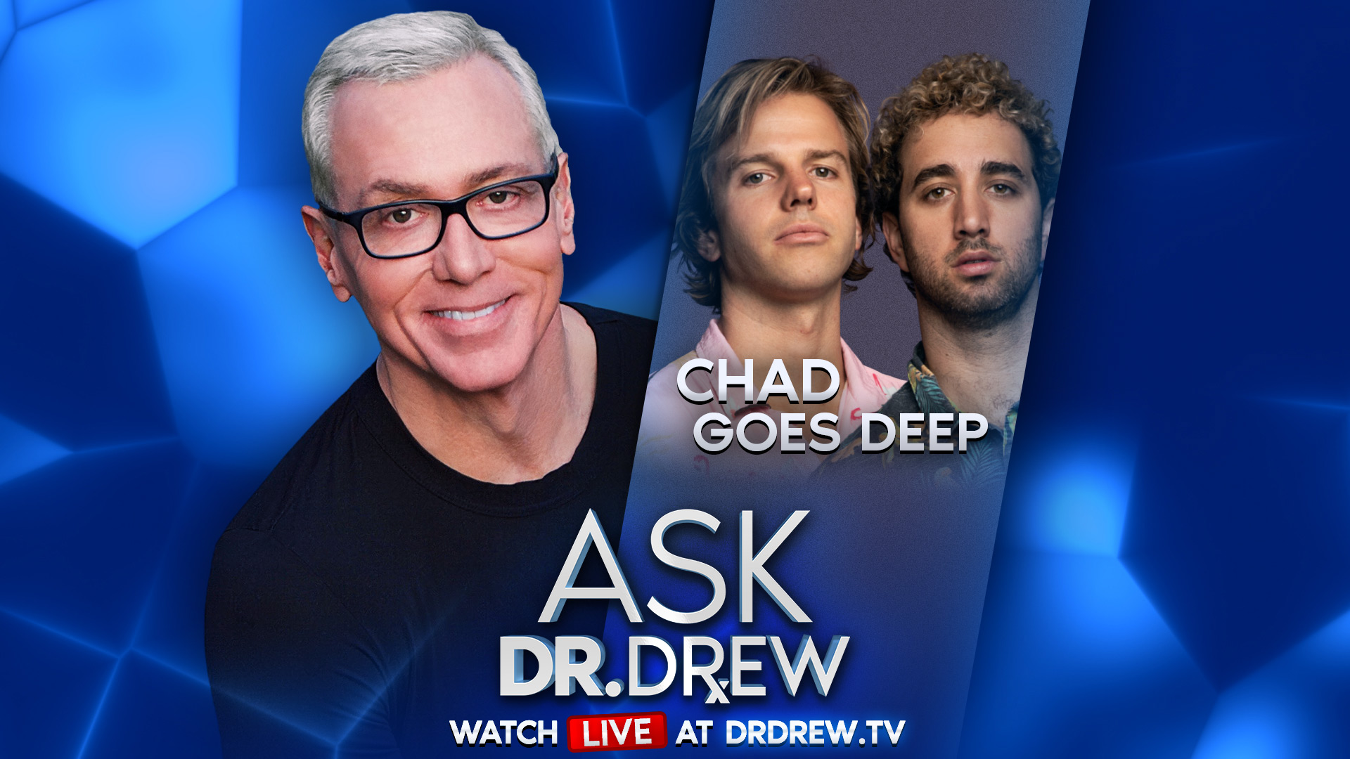 COVID-19 Pandemic Parties, Masks & More with Chad Goes Deep — Ask Dr. Drew