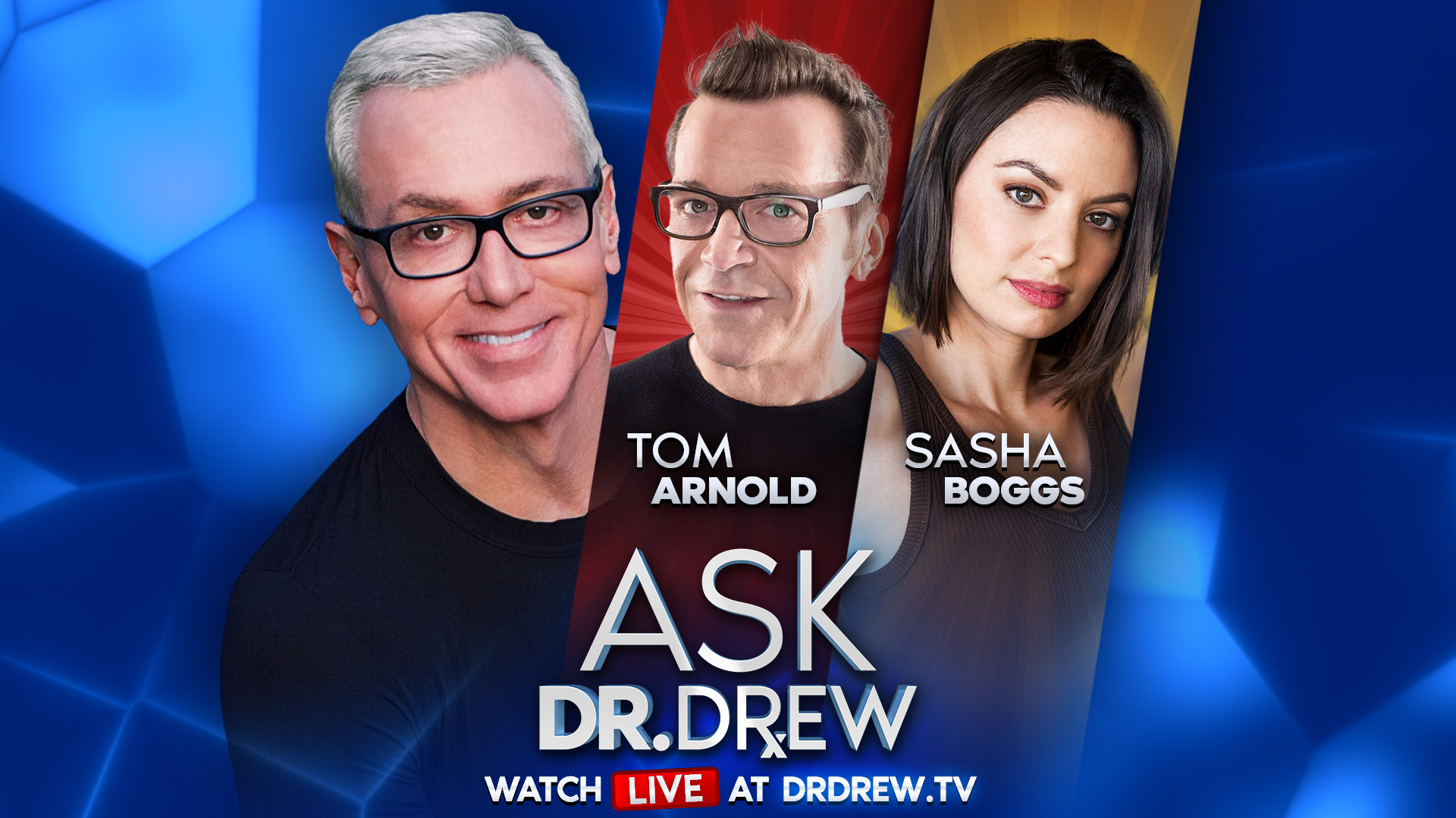 Tom Arnold & Sasha Boggs — Ask Dr. Drew