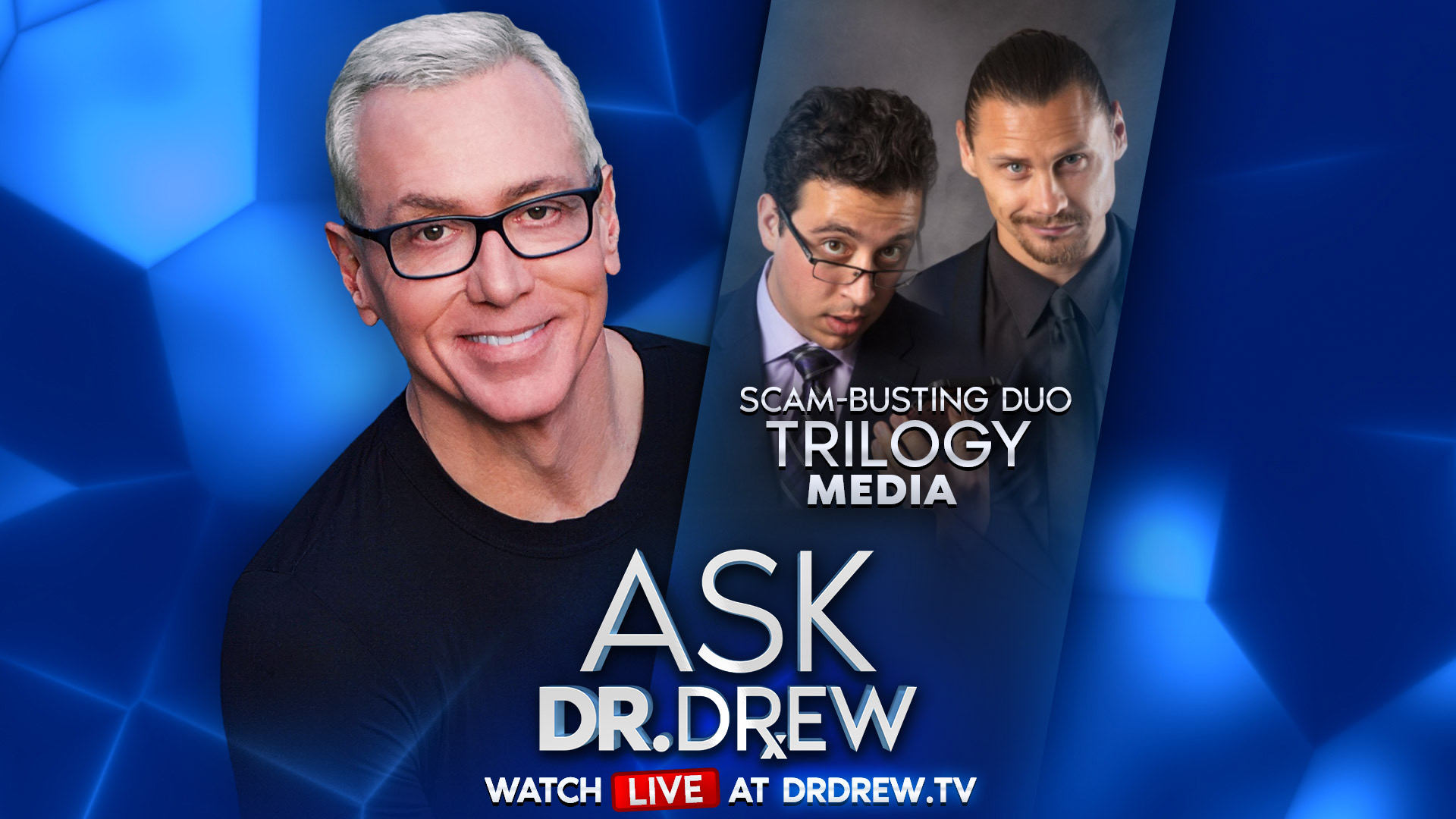 Scam-Busting Experts Trilogy Media — Ask Dr. Drew — 9/2/20