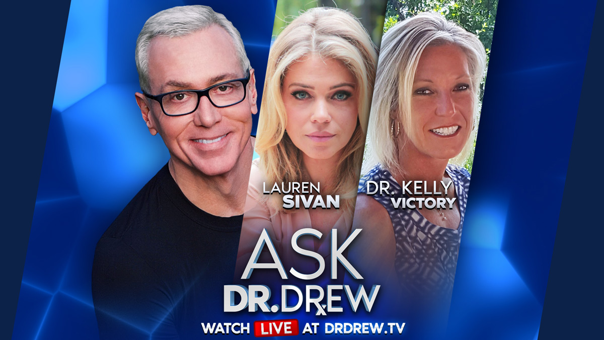 Dr. Kelly Victory and Lauren Sivan on Ask Dr. Drew