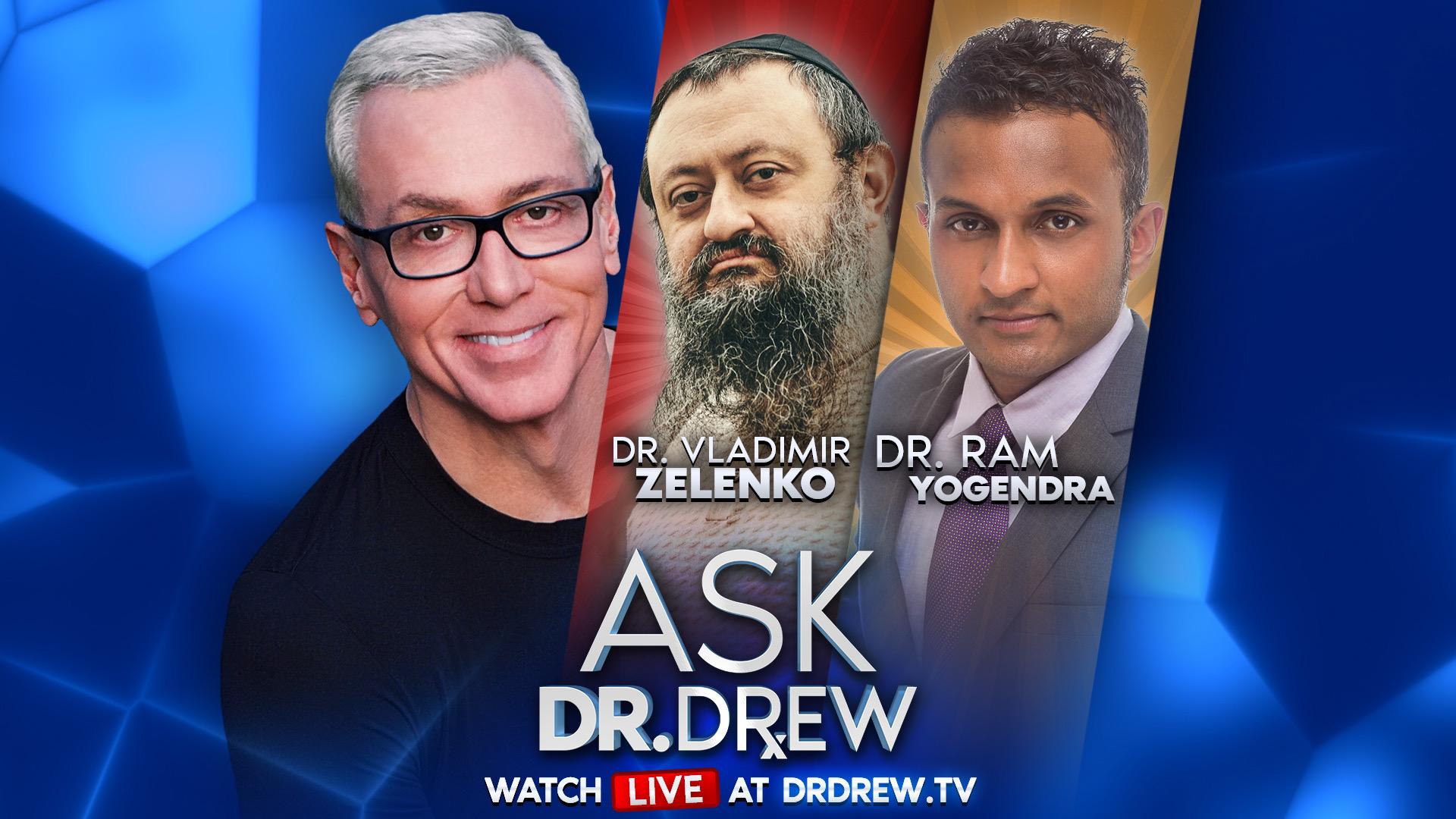 COVID-19 & President Trump: Dr. Vladimir Zelenko & Dr. Ram Yogendra on Ask Dr. Drew
