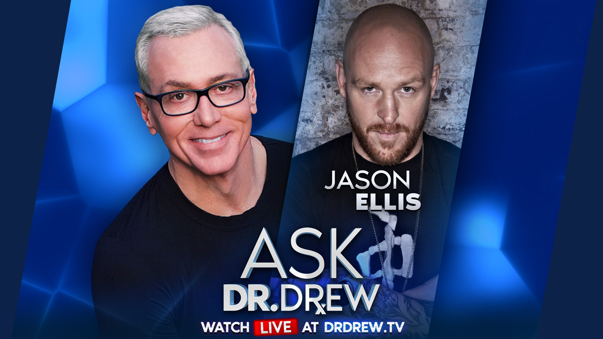 Ask Dr. Drew & Jason Ellis LIVE: Ellismania, SiriusXM, and Jason's Next Show