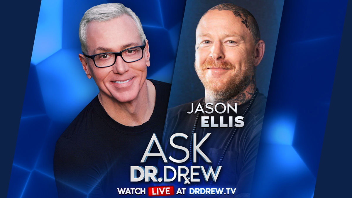 Jason Ellis Returns LIVE – Ask Dr. Drew