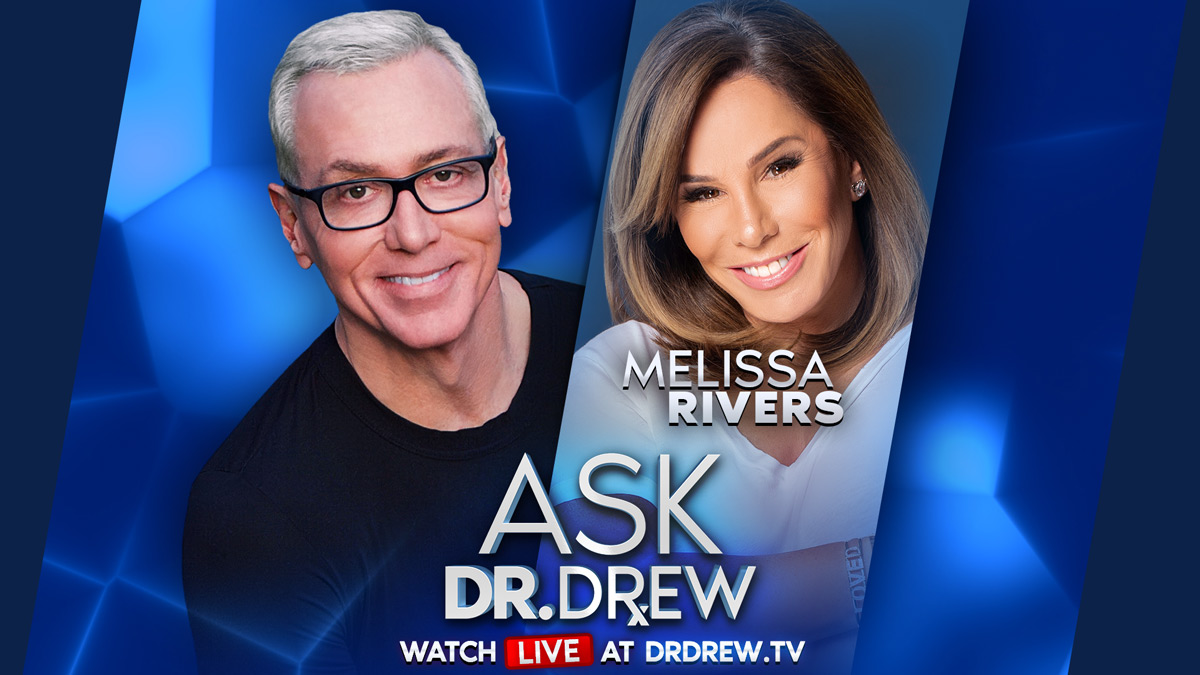 Ask Dr. Drew & Melissa Rivers LIVE