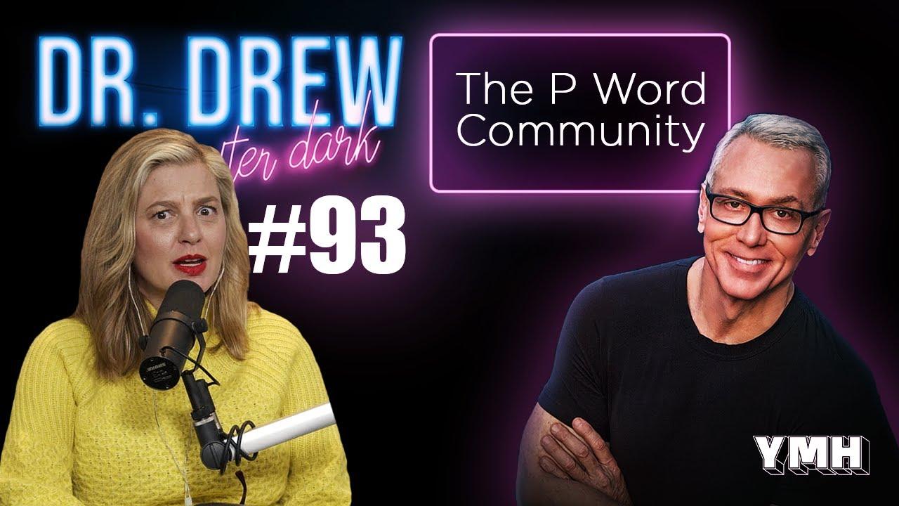 P Word Community w/ Christina P | Dr. Drew After Dark Ep. 93