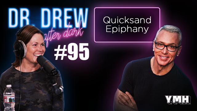 Quicksand Epiphany w/ LeeAnn Kreischer | Dr. Drew After Dark Ep. 95