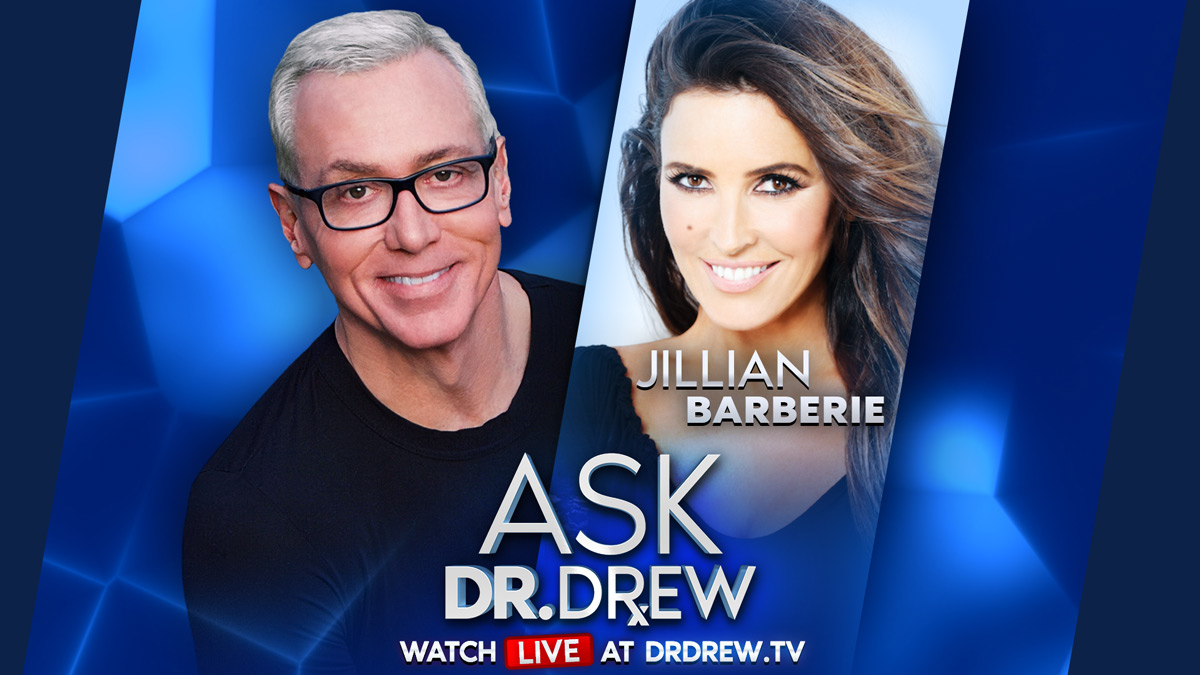 Jillian Barberie LIVE – Ask Dr. Drew