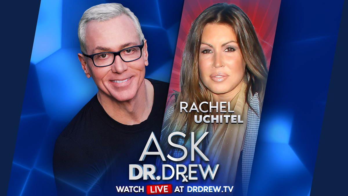 Rachel Uchitel on Ask Dr. Drew LIVE