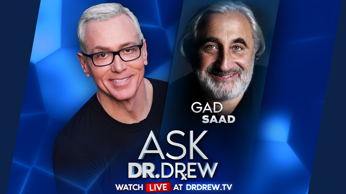 How Infectious Ideas Are Killing Common Sense: Dr. Gad Saad on Ask Dr. Drew LIVE
