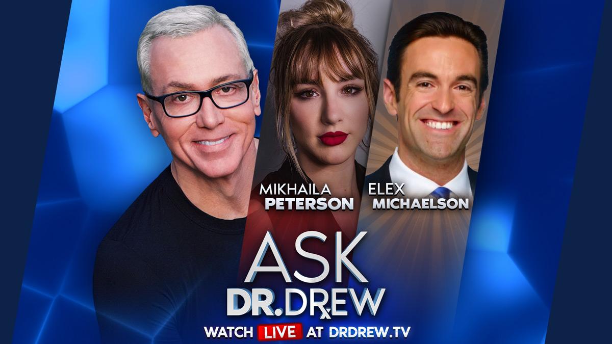 Mikhaila Peterson & Elex Michaelson Ask Dr. Drew LIVE –Call 984-2DR-DREW