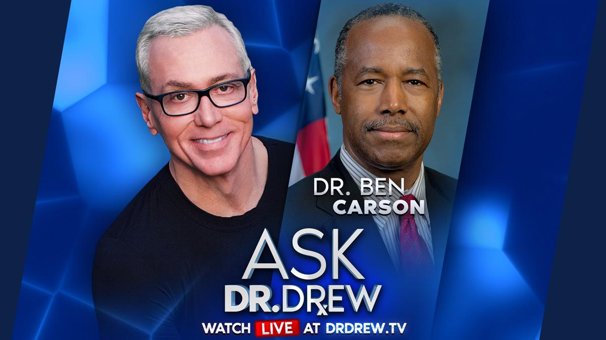Dr. Ben Carson – Neurosurgeon & 17th Secretary of U.S. Dept. of HUD – on Ask Dr. Drew LIVE