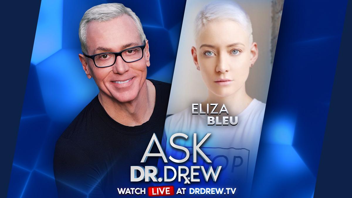 Eliza Bleu – Human Trafficking Survivor Advocate – on Ask Dr. Drew LIVE