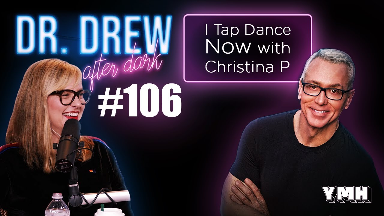 Tap Dance Now w/ Christina P | Dr. Drew After Dark | Ep. 106