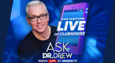 BANNER—Ask-Dr-Drew—EMAIL—Clubhouse Callers Only