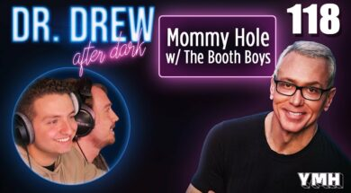 Ep. 118 Mommy Hole w/ The Booth Boys | Dr.