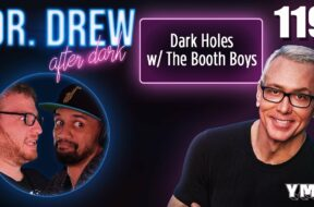 Ep. 119 Dark Holes w/ The Booth Boys | Dr.