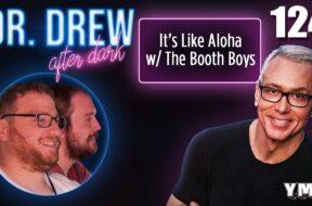 Ep. 124 It's Like Aloha w/ The Booth Boys |