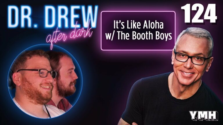 Ep. 124 It's Like Aloha w/ The Booth Boys   Dr. Drew After Dark