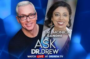 BANNER–Ask-Dr-Drew–WIDE–Dr Monica Gandhi