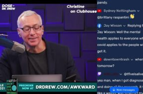 Dose Of Dr. Drew Takes Clubhouse Questions LIVE NOW!