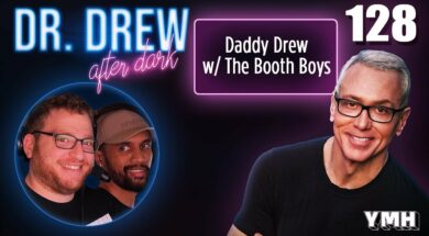 Ep. 128 Daddy Drew w/ The Booth Boys | Dr.