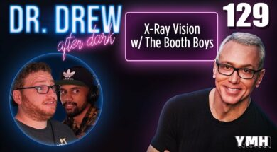 Ep. 129 X-Ray Vision w/ The Booth Boys | Dr.