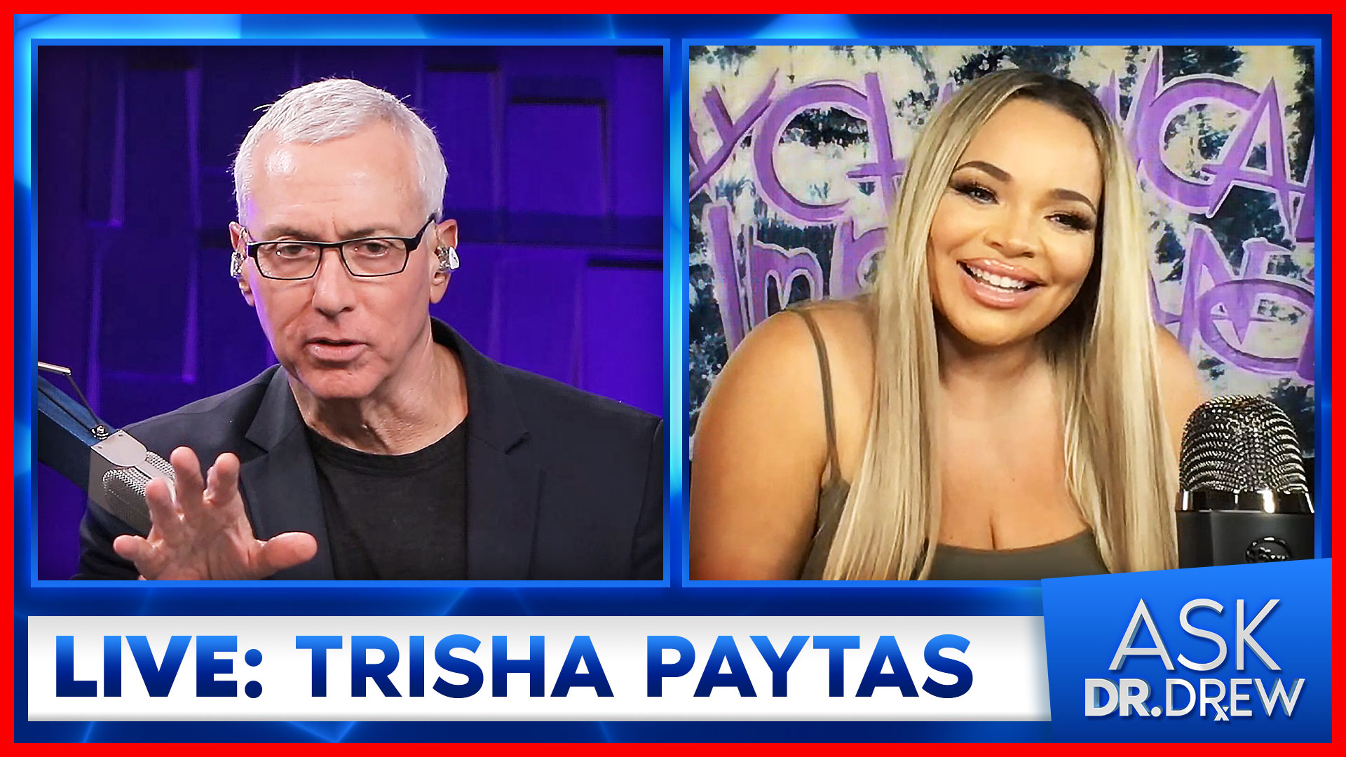 Trisha Paytas on Mental Illness, Frenemies & Internet Trolls – Ask Dr. Drew Ep 45 – August 19 2021