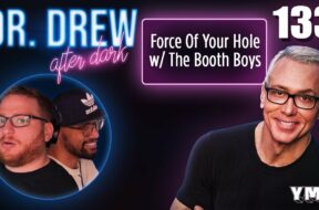 Ep. 133 Force Of Your Hole w/ The Booth Boys